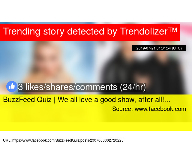 BuzzFeed Quiz | We all love a good show, after all!