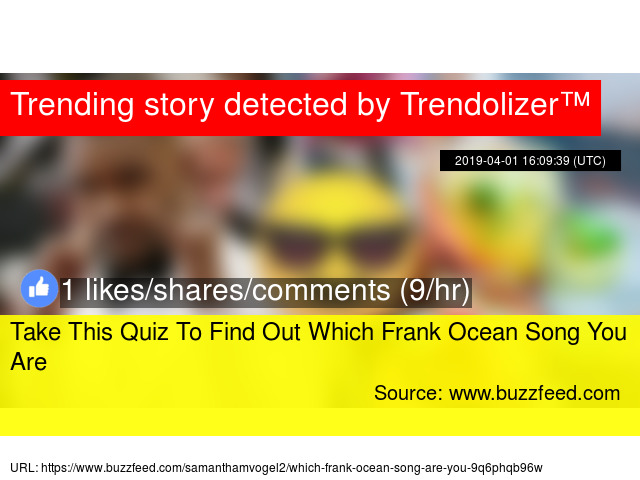 Take This Quiz To Find Out Which Frank Ocean Song You Are