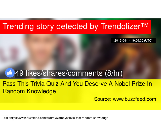 Pass This Trivia Quiz And You Deserve A Nobel Prize In Random Knowledge