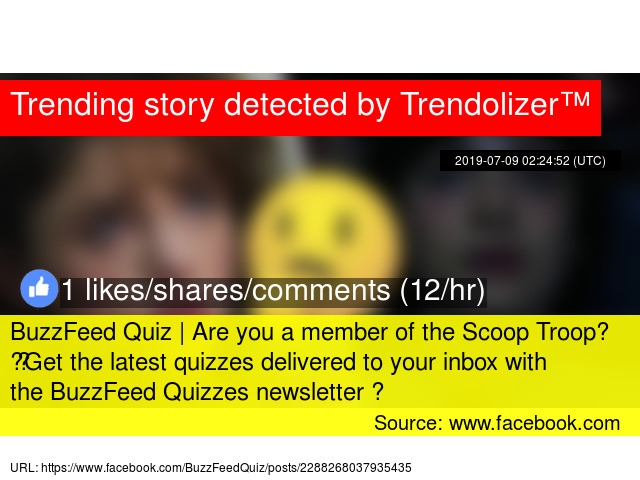 BuzzFeed Quiz | Are you a member of the Scoop Troop? 🔥