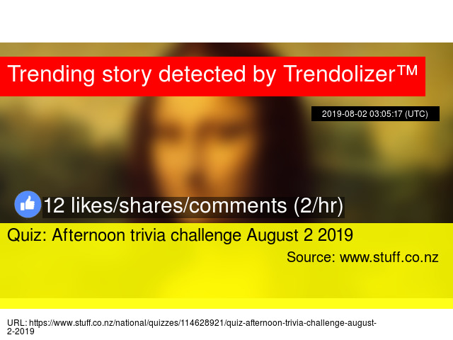 Quiz: Afternoon trivia challenge August 2 2019